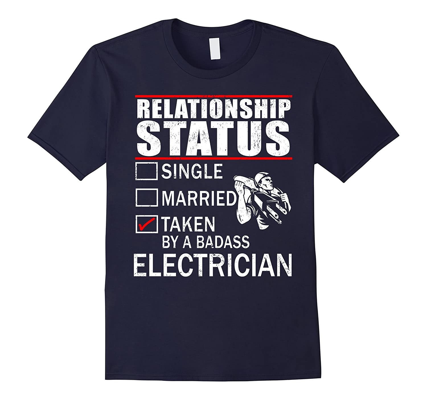 Relationship Status Taken By A Badass Electrician T-shirt-TD