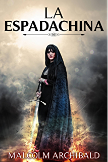 La Espadachina (Spanish Edition)