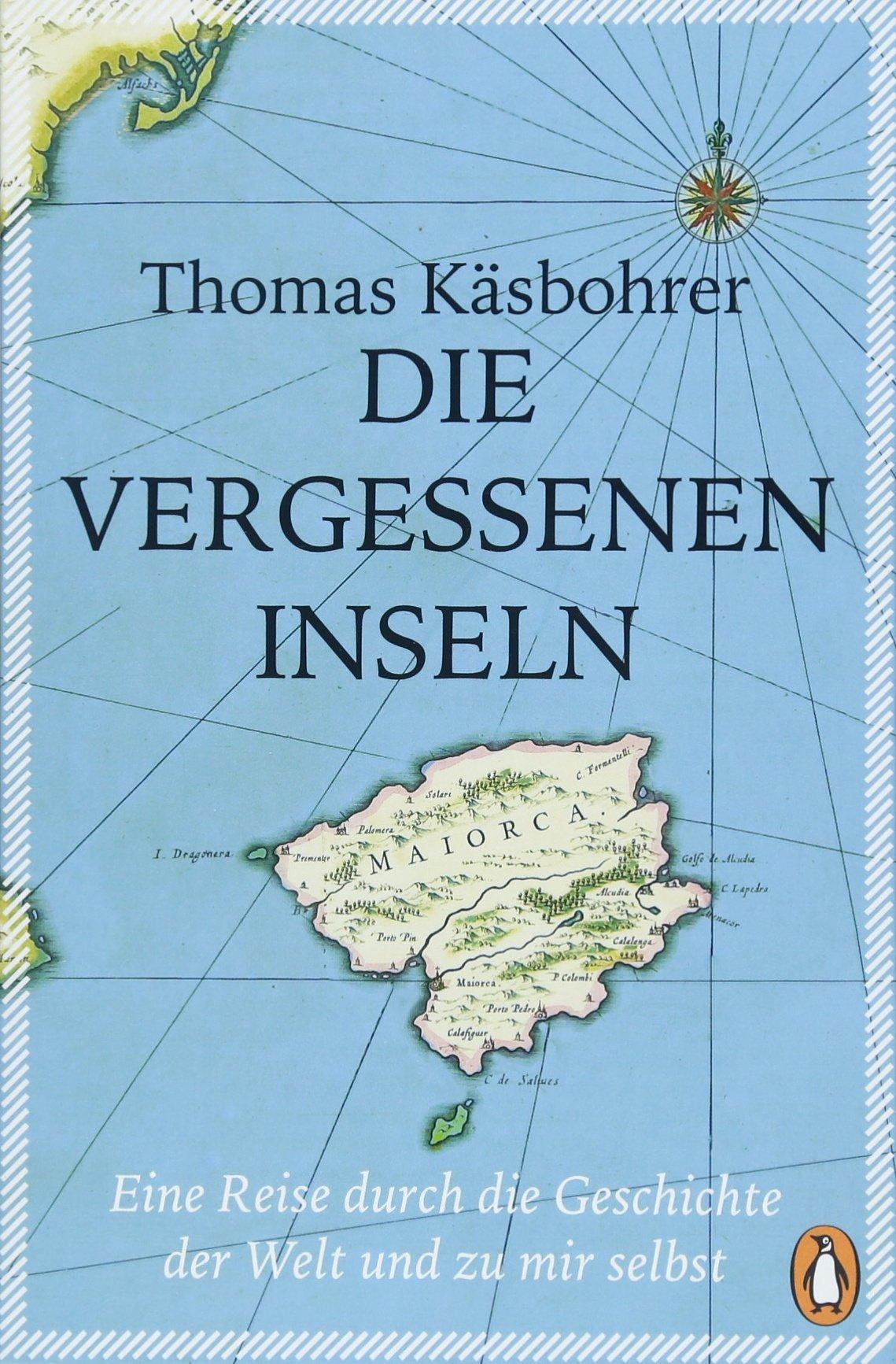 Die vergessenen Inseln: Eine Reise durch die Geschichte der Welt und zu mir selbst Broschiert – 10. April 2018 Thomas Käsbohrer Penguin Verlag 3328101780 Griechenland