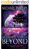The Garden at the Edge of Beyond (The Beyond Trilogy Book 1)