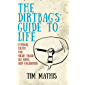 The Dirtbag's Guide to Life: Eternal Truth for Hiker Trash, Ski Bums, and Vagabonds (English Edition)
