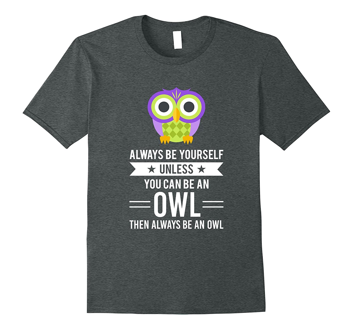Always Be Yourself Owl T Shirt-Tovacu