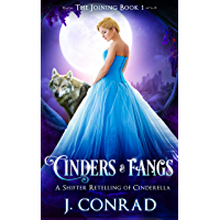 Cinders and Fangs: A Retelling of Cinderella (The Joining Book 1) (English Edition)