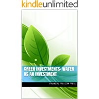 Green Investments: Water As An Investment: Green Investments Series