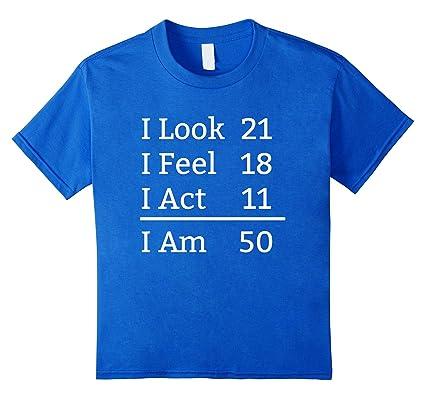 I Look Feel ley estoy 50 cumpleaños 50 años de edad ...