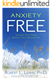 ANXIETY FREE:: Unravel Your Fears Before They Unravel You
