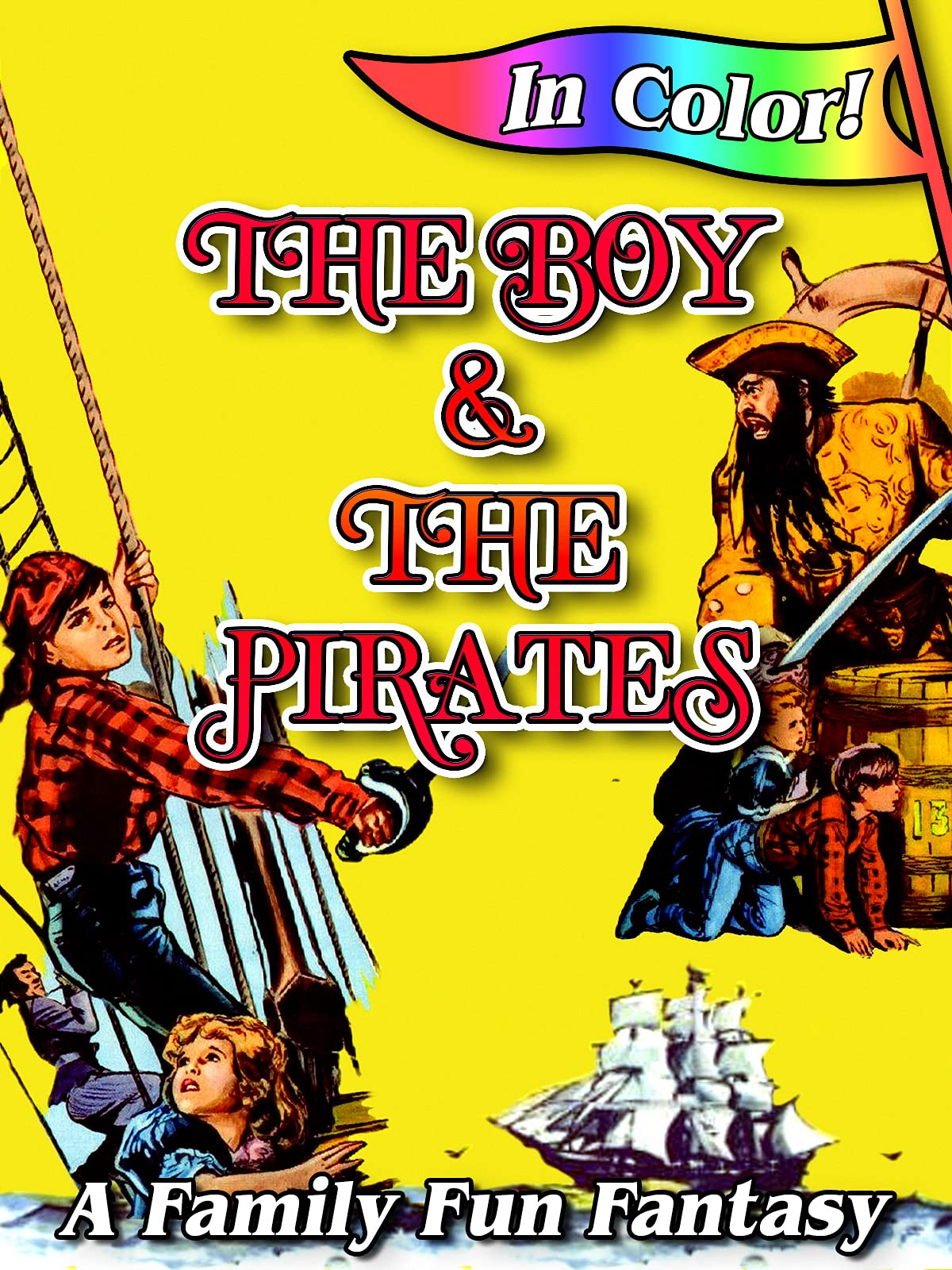 The Boy And The Pirates - A Family Fun Fantasy In Color!