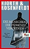 Die Menschen, die es nicht verdienen (Ein Fall für Sebastian Bergman 5) (German Edition)