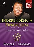 Independência Financeira: O guia para a libertação (Pai Rico)