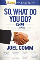 So What Do YOU Do?: Discovering the Genius Next Door with One Simple Question Paperback