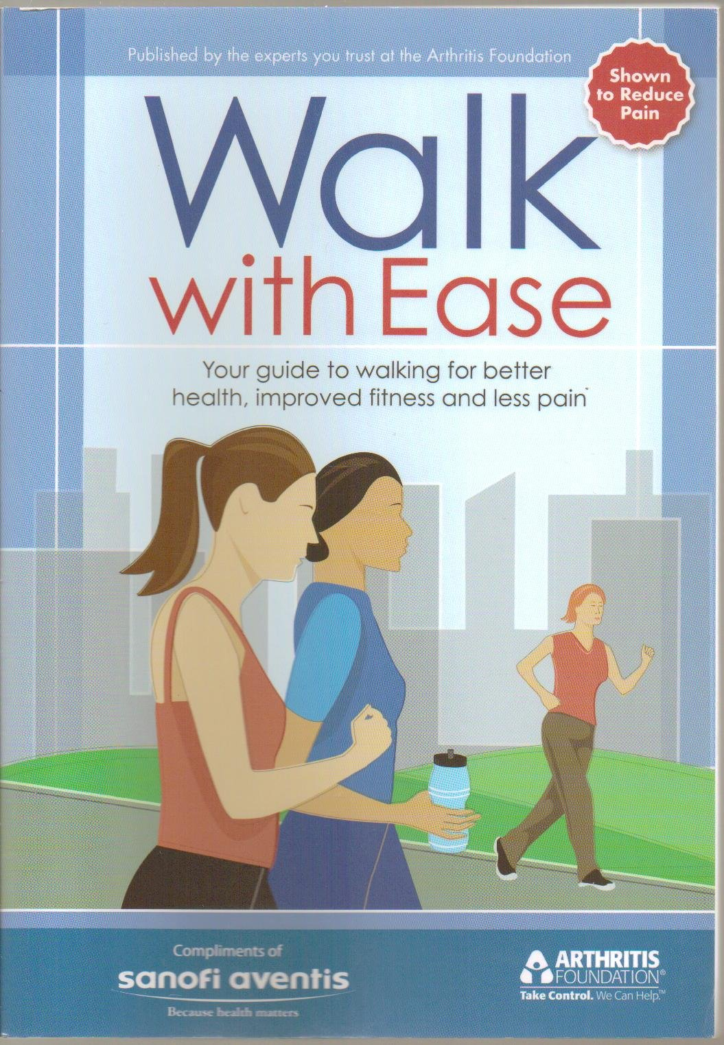 Download Walk with Ease, Your Guide to Walking for Better Health, Improved Fitness and Less Pain / Workbook, Personalized Guide with Questionaires - Paperback - First Edition, 6th Printing 2010 (Shown to REDUCE PAIN) pdf