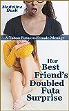 Her Best Friend's Doubled Futa Surprise: A Taboo Futa-on-Female Menage