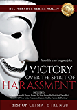Prayer: Victory Over The Spirit Of Harassment   Included: 20 Daily Prayer Points To Stop Being Bullied And Take Back Control Of Your Life, Finances, Career, ... & Destiny! (Deliverance Series Book 29)
