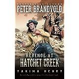 Revenge at Hatchet Creek: A Western Fiction Classic (Yakima Henry Book 9)