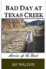 Bad Day at Texas Creek Kindle Edition