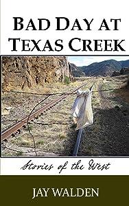 Bad Day at Texas Creek