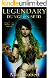 Legendary Dungeon Seed (Book 1): A Dungeon Core Monster Girl Fantasy