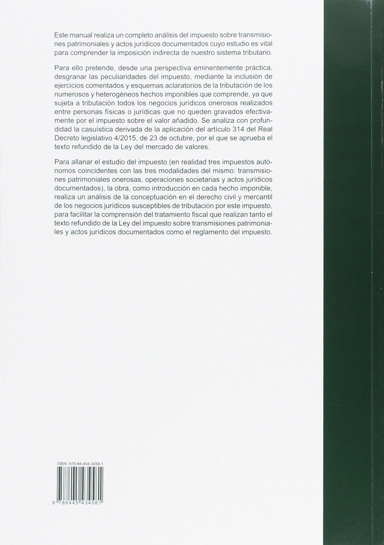 IMPUESTO SOBRE TRANSMISIONES PATRIMONIALES Y ACTOS JURIDICOS DOCUMENTADOS. COMENTARIOS Y CASOS PRÁCTICOS. 2017: Amazon.es: OSCAR ALCALDE BARRERO: Libros