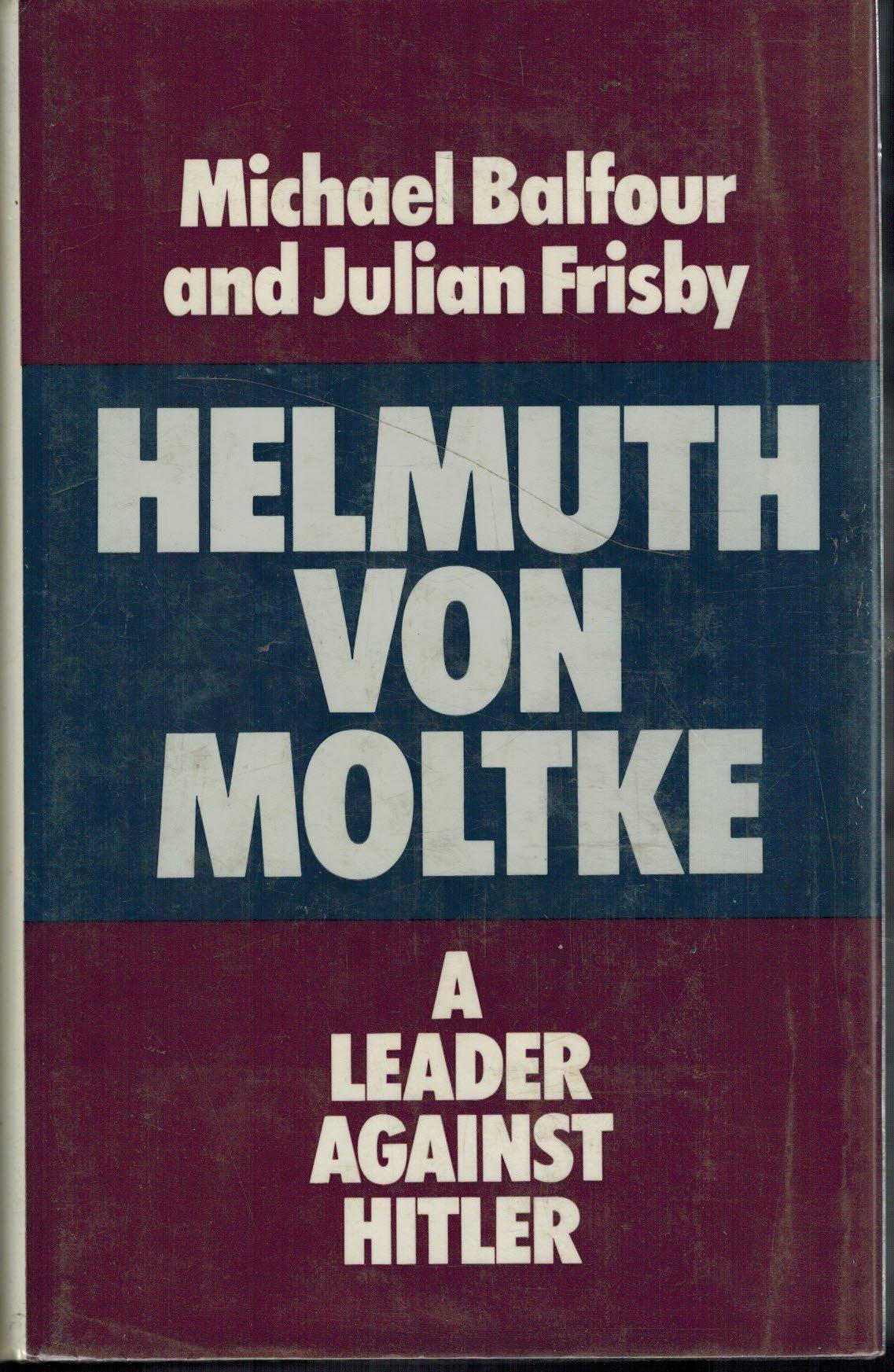 Helmuth Von Moltke: Amazon.es: Michael Balfour, Julian Frisby ...