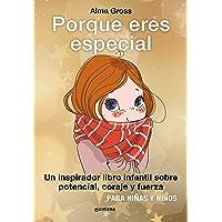 Porque eres especial: Un inspirador libro infantil sobre Potencial, coraje y fuerza - Para niñas y niños. Tapa dura con…