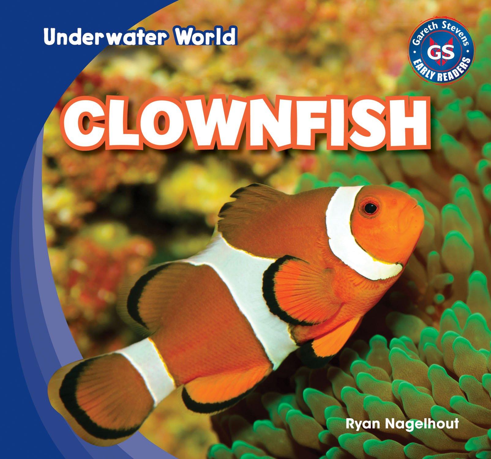 Clownfish (Underwater World) by Gareth Stevens Leveled Readers