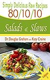 80/10/10 Raw Food Recipes - Salads & Slaws: Simply Delicious Raw Recipes - Vol. 3