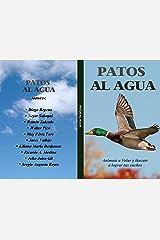 Patos al agua: Anímate a Volar y lánzate a lograr tus sueños (Spanish Edition) Kindle Edition