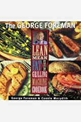 The George Foreman Lean Mean Fat Reducing Grilling Machine Cookbook Paperback