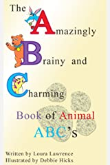 The Amazingly Brainy and Charming Book of Animal ABC's Kindle Edition