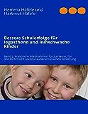 Bessere Schulerfolge für legasthene und lernschwache Kinder: Band 2: Praktische Maßnahmen für zu Hause, für den Unterricht und zur außerschulischen Förderung