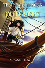 The Pirate Princess and The Golden Locket: Exciting children's pirate adventure Kindle Edition