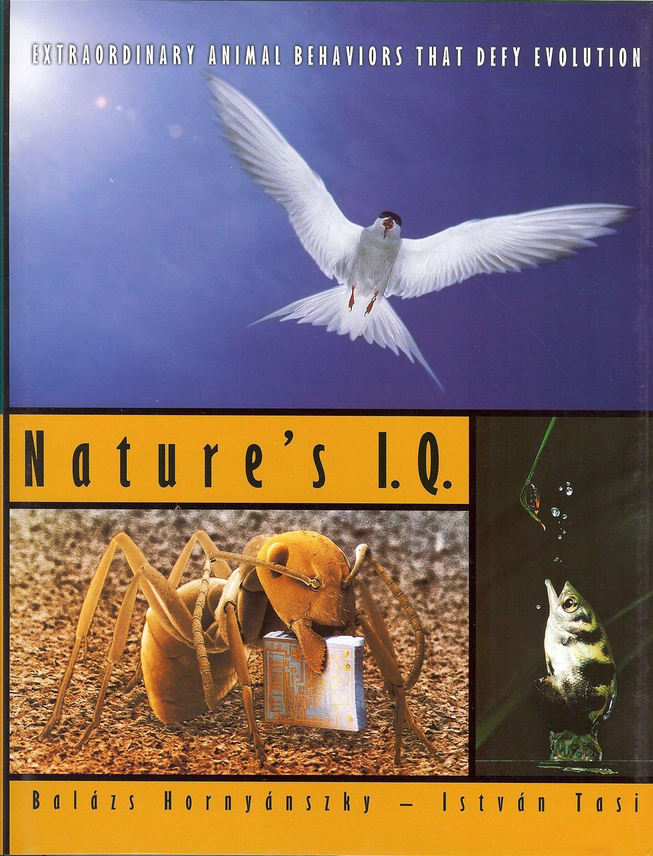 Read Online Natures IQ: Extraordinary Animal Behaviors that Defy Evolution pdf