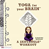 Yoga for Your Brain with Zentangle: A Zentangle Workout