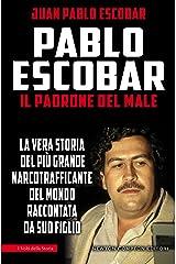Pablo Escobar. Il padrone del male (eNewton Saggistica) (Italian Edition) Kindle Edition