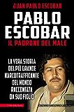 Pablo Escobar. Il padrone del male (eNewton Saggistica)