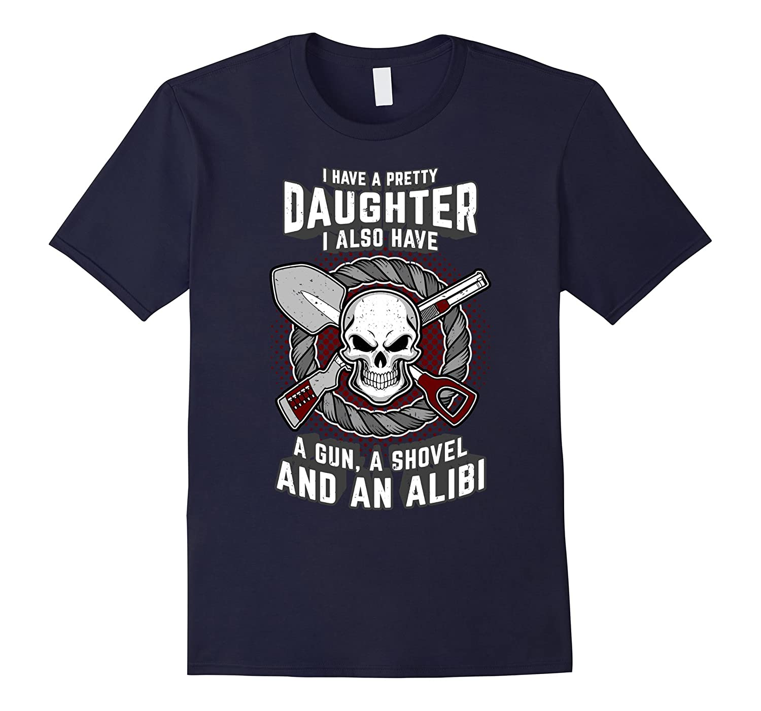 I Have A Pretty Daughter Dad Funny Shirt-CD