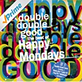 Double Double Good: The Best of The Happy Mondays [Explicit]