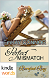 Barefoot Bay: Perfect Mismatch (Kindle Worlds Novella) (Perfect Match Book 1)