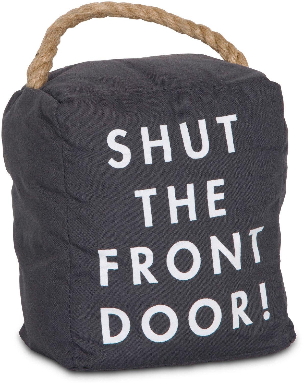 Pavilion Gift Company 72196 Shut The Front Door! Door Stopper, 5 x 6''