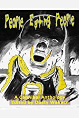 People Eating People: A Cannibal Anthology Kindle Edition