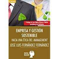 Empresa y gestión sostenible : Hacia una ética del Management (Argumentos para el s. XXI nº 60)