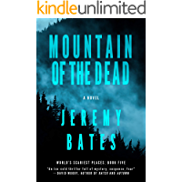 Mountain of the Dead: A Novel (World's Scariest Places Book 5)