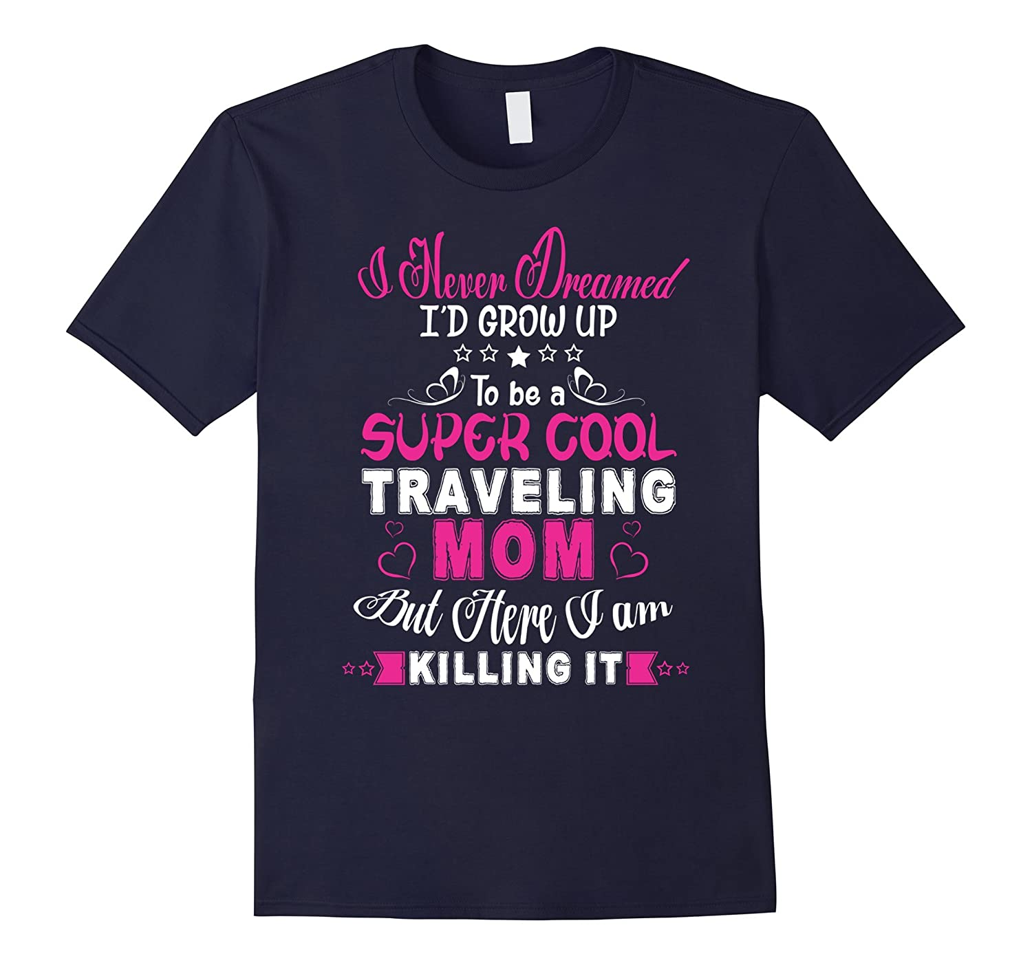 A Super Cool Traveling Mom T Shirt Traveling Mom T Shirt-TD