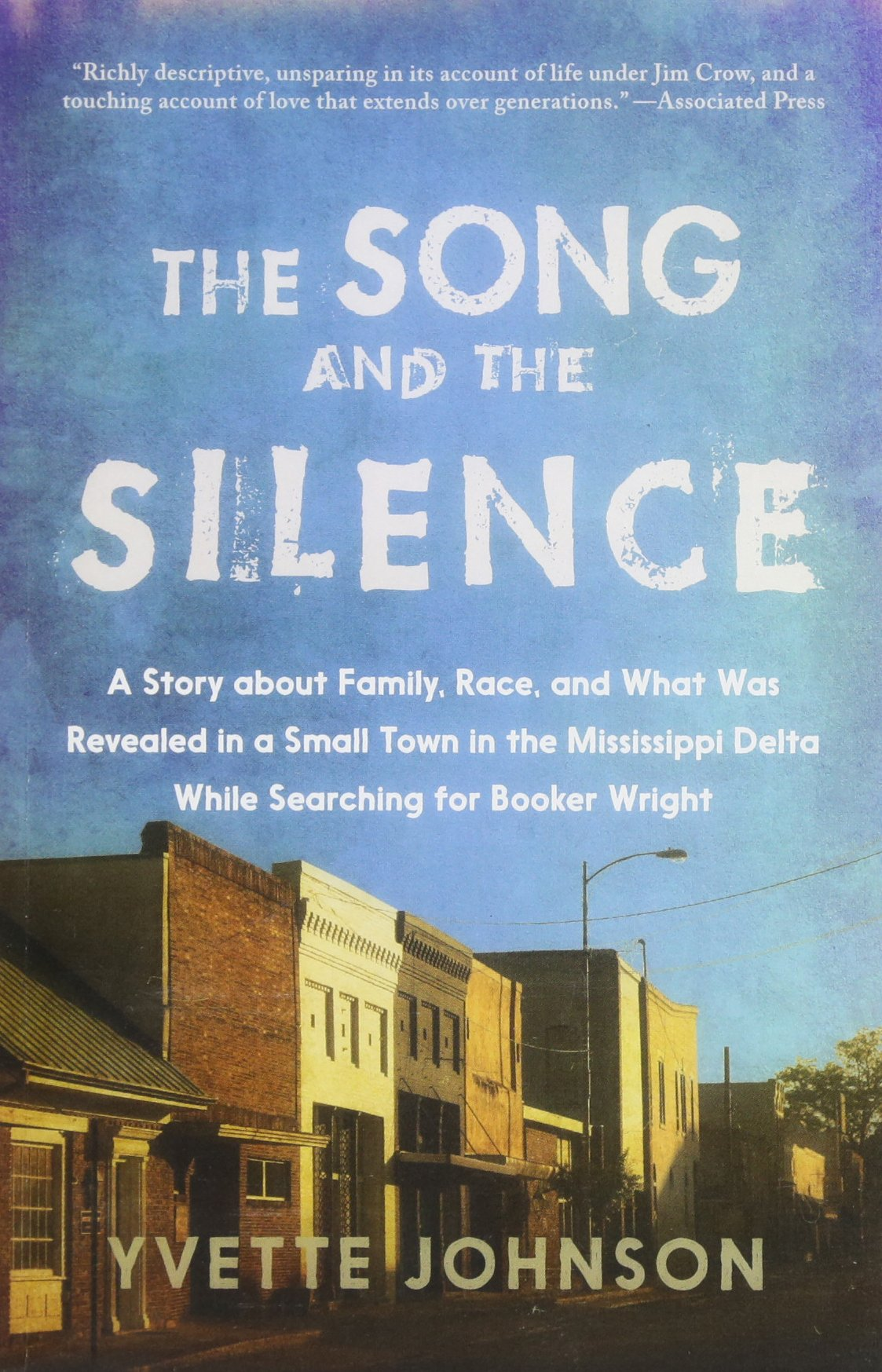 Read Online The Song and the Silence: A Story about Family, Race, and What Was Revealed in a Small Town in the Mississippi Delta While Searching for Booker Wright pdf