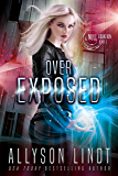 Over Exposed: A Dystopian Fantasy Serial (Null Equation Book 1)