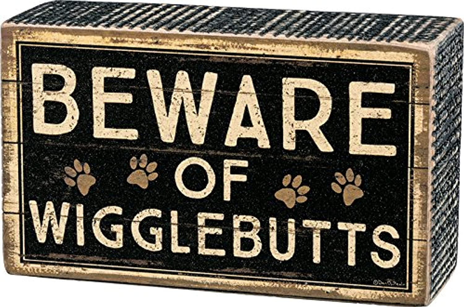 """Beware of Wigglebutts"" - Box Sign from Primitives by Kathy, Brown Black, 5"" x 3"""