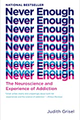 Never Enough: The Neuroscience and Experience of Addiction Kindle Edition