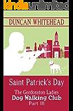 The Gordonston Ladies Dog Walking Club Part III: Saint Patrick's Day