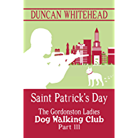 The Gordonston Ladies Dog Walking Club Part III: Saint Patrick's Day (English Edition)