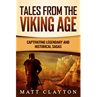 Tales from the Viking Age: Captivating Legendary and Historical Sagas (English Edition)